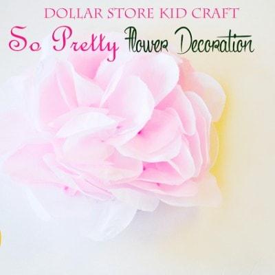 So Pretty Flower Decoration (Dollar Store Kid Craft & DIY)