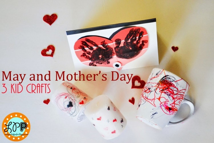 May & Mother's Day-3 Homemade Gifts (Kid Crafts)
