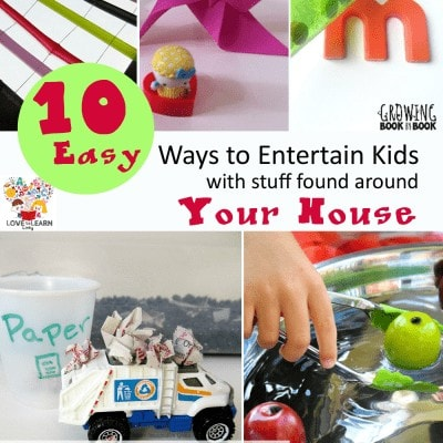 10 Easy Ways to Entertain Kids with Stuff Found Around Your House (Love to Learn Linky #8)
