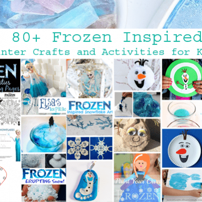 80+ Frozen Inspired Winter Crafts and Activities for Kids (Love to Learn Linky # 24)