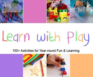 Learn With Play: 150+ Activities for Fun & Learning With Kids -